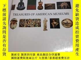二手書博民逛書店TREASURES罕見OF AMERICAN MUSEUMS(美
