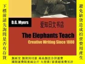 二手書博民逛書店【罕見】2006年出版 The Elephants Teach: Creative Writing Since 1