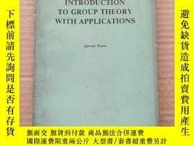 二手書博民逛書店introduction罕見to group theory with applications(P311)Y1