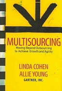 二手書博民逛書店《Multisourcing: Moving Beyond Outsourcing to Achieve Growth and Agility》 R2Y ISBN:1591397979