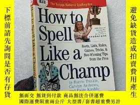 二手書博民逛書店How罕見to Spell Like a Champ【扉頁有字跡