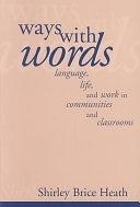 二手書博民逛書店《Ways with Words: Language, Life and Work in Communities and Classrooms》 R2Y ISBN:0521273196