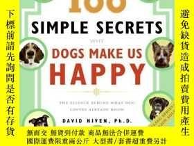 二手書博民逛書店100罕見Simple Secrets Why Dogs Make Us Happy: The Science B