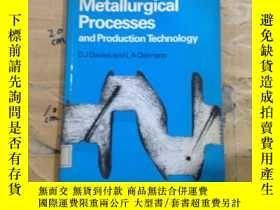 二手書博民逛書店metallurgical罕見processes and production technologyY2524