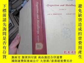 二手書博民逛書店magnetism罕見and metallurgy 精 2204