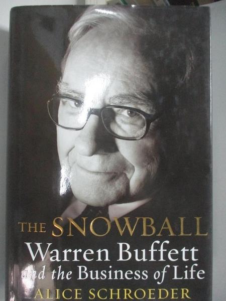【書寶二手書T3/傳記_DHZ】The Snowball: Warren Buffett and the Business of Life_Schroeder, Alice