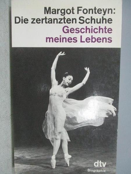 【書寶二手書T6/原文書_MKW】Fonteyn:Die zertanzten Schuhe 1721
