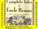 二手書博民逛書店【罕見】The Complete Tales Of Uncle RemusY175576 Joel Chand