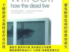 二手書博民逛書店How罕見The Dead LiveY256260 Will Self Penguin Books Ltd