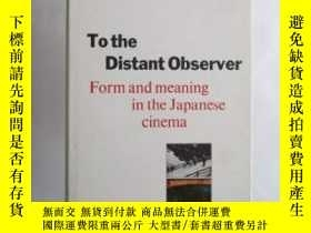 二手書博民逛書店To罕見The Distant ObserverY256260 Noel Burch Scolar Press