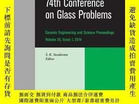 二手書博民逛書店74th罕見Conference on Glass Problems, Volume 35, Issue 1Y