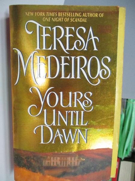 【書寶二手書T6/原文小說_AC5】Yours Until Dawn_Teresa Medeiros