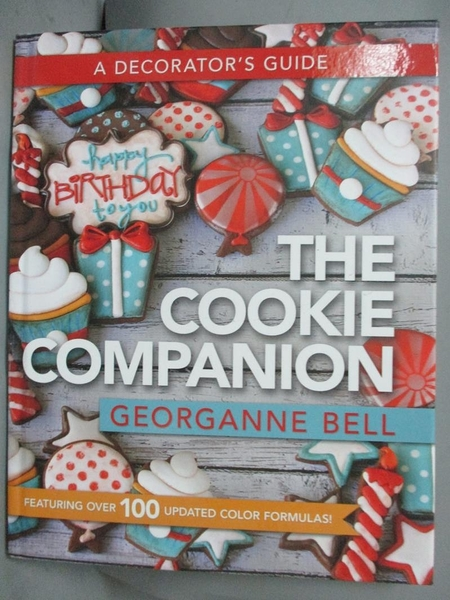 【書寶二手書T2/設計_JM8】The Cookie Companion: A Decorator's Guide_Be