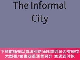 二手書博民逛書店The罕見Informal City-非正式城市Y414958 Michel S. Lageurr... Pa