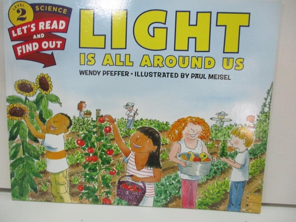 【書寶二手書T1/動植物_DQ9】Light is All Around Us_Pfeffer, Wendy/ Meisel, Paul (ILT)