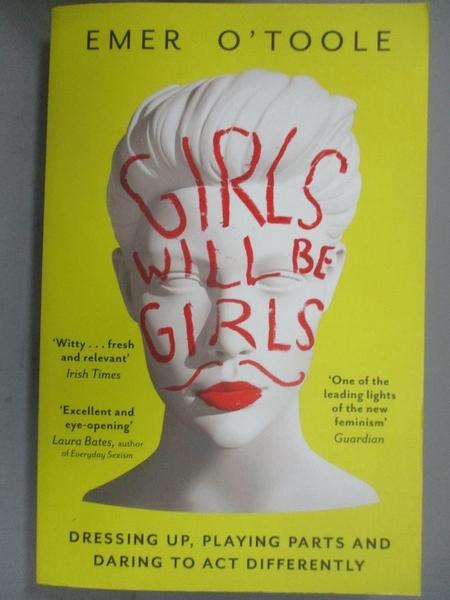 【書寶二手書T6/社會_NIF】Girls Will Be Girls_Emer O Toole