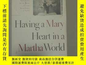 二手書博民逛書店having罕見a mary heartin a martha worldY2670 joanna weave