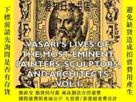二手書博民逛書店【罕見】Vasari s Lives Of The Most Eminent Painters, Sculptor
