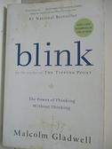 【書寶二手書T7/心理_B5T】Blink: The Power of Thinking Without Thinking_Gladwell, Malcolm