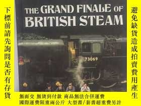 二手書博民逛書店The罕見Great Finale of British steamY227453
