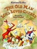 二手書博民逛書店 《The Old Man who Loved Cheese》 R2Y ISBN:0316486159│Little Brown & Company