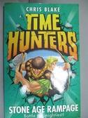 【書寶二手書T6/原文小說_BOG】TIME HUNTERS 10 STONE AGE RAMPAGE_Chris Blake