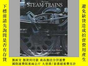 二手書博民逛書店The罕見Great Steam Trains: Americas Great Smoking Iron Hors