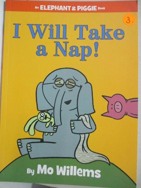 【書寶二手書T1/少年童書_KS8】I Will Take a Nap!_Willems, Mo