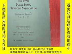二手書博民逛書店the罕見1970 solid state sensors symposium(P3021)Y173412