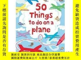 二手書博民逛書店50罕見Things to Do on a Plane-飛機上有50件事要做Y465786 Leonie Pr