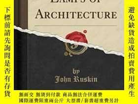 二手書博民逛書店The罕見Seven Lamps Of Architecture (classic Reprint)Y2562