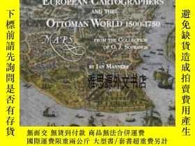 二手書博民逛書店【罕見】2008年出版 European Cartographers And The Ottoman World,
