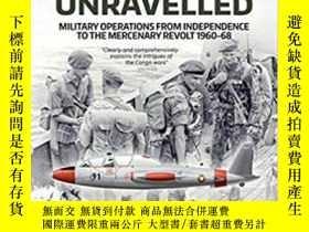 二手書博民逛書店Congo罕見Unravelled: Military Operations from Independence