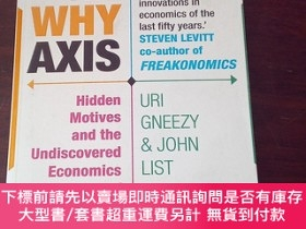 二手書博民逛書店The罕見Why Axis: Hidden Motives and the Undiscovered Econom