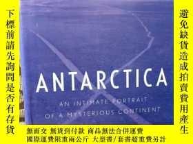 二手書博民逛書店Antarctica罕見an intimate portrait of a mysterious continen