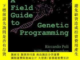 二手書博民逛書店A罕見Field Guide To Genetic ProgrammingY256260 Riccardo P