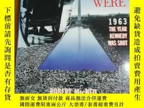 二手書博民逛書店The罕見Way We Were: 1963, The Year