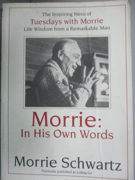 【書寶二手書T2/社會_IIT】Morrie in His Own Words_Schwartz, Morrie