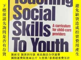 二手書博民逛書店Teaching罕見Social Skills to Youth