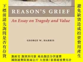 二手書博民逛書店Reason s罕見GriefY364682 George W. Harris Cambridge Unive
