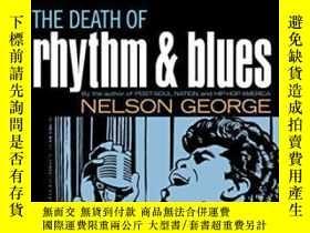 二手書博民逛書店The罕見Death Of Rhythm And Blues-節奏布魯斯的消亡Y436638 Nelson G