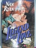【書寶二手書T5/原文小說_AC5】The Legend of Love_Nan Ryan