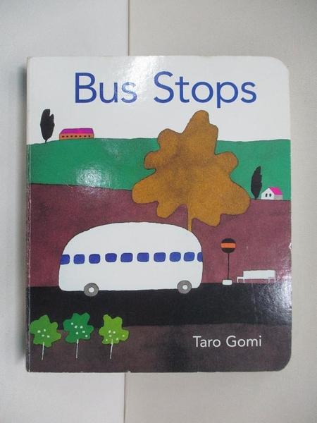 【書寶二手書T1/兒童文學_BSQ】Bus Stops_Gomi, Taro