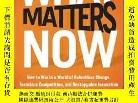 二手書博民逛書店What罕見Matters Now: How to Win in a World of Relentless Ch
