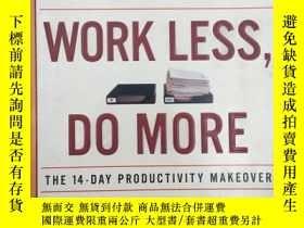 二手書博民逛書店Work罕見Less, Do More: The 14-day