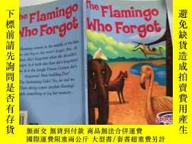 二手書博民逛書店the罕見flamingo who forgot 忘了的火烈鳥Y200392