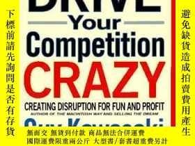 二手書博民逛書店How罕見To Drive Your Competition Crazy-如何讓你的競爭對手瘋狂Y436638