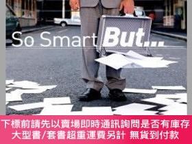 二手書博民逛書店預訂So罕見Smart But... How Intelligent People Lose Credibilit