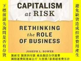 二手書博民逛書店Capitalism罕見At RiskY255562 Joseph L. Bower Harvard Busi
