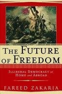 二手書博民逛書店《The Future of Freedom: Illiberal Democracy at Home and Abroad》 R2Y ISBN:0393047644